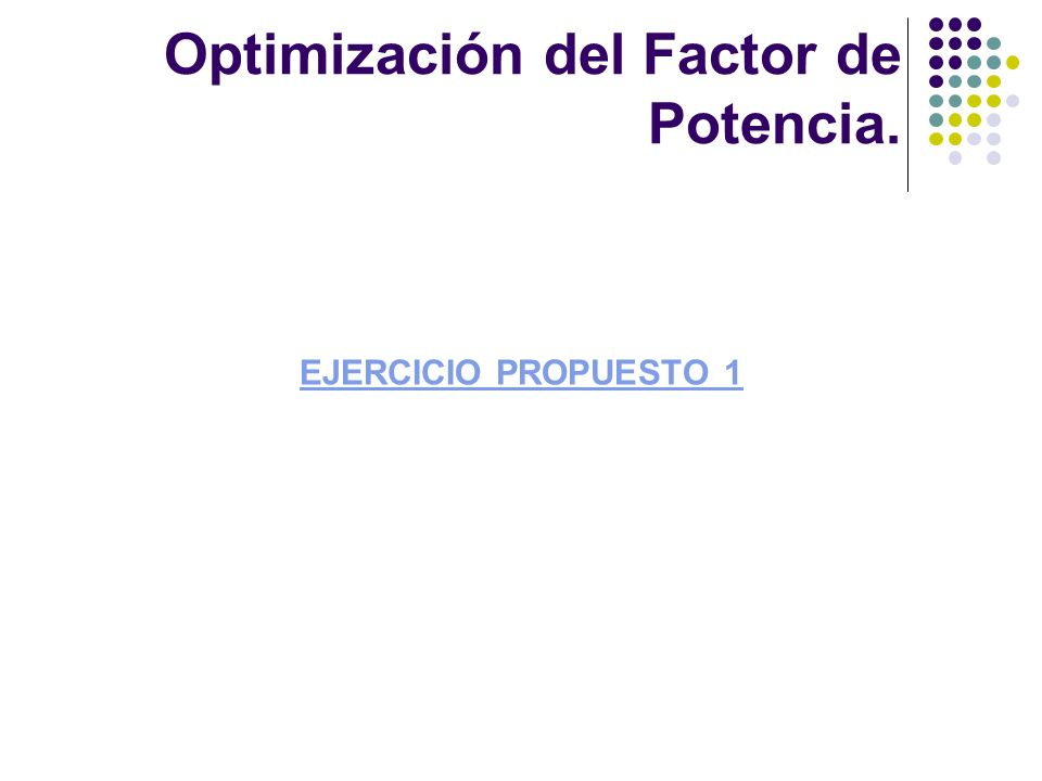 Optimización del Factor de Potencia.