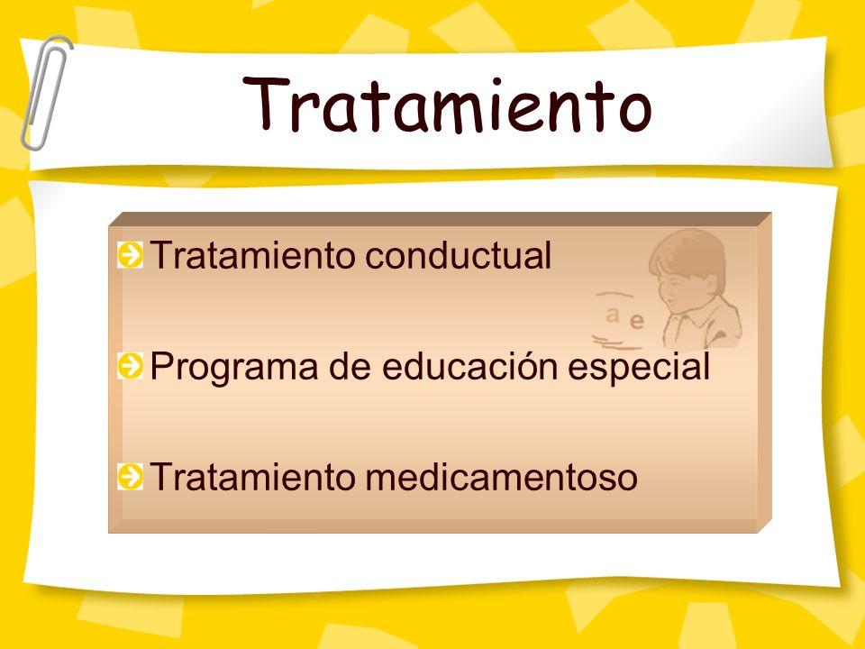 Tratamiento Tratamiento conductual Programa de educación especial