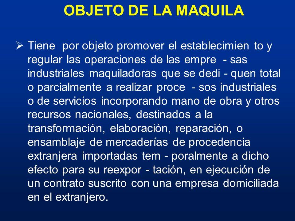 OBJETO DE LA MAQUILA