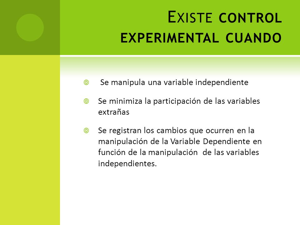 Existe control experimental cuando