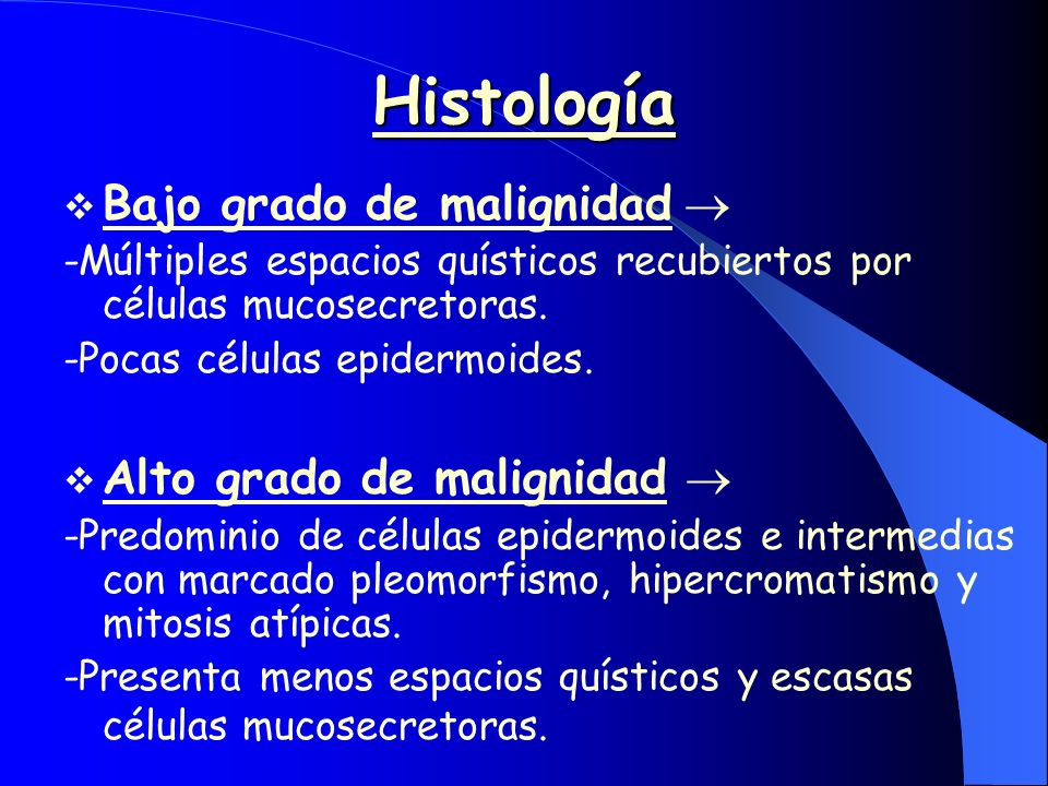 Histología Bajo grado de malignidad  Alto grado de malignidad 