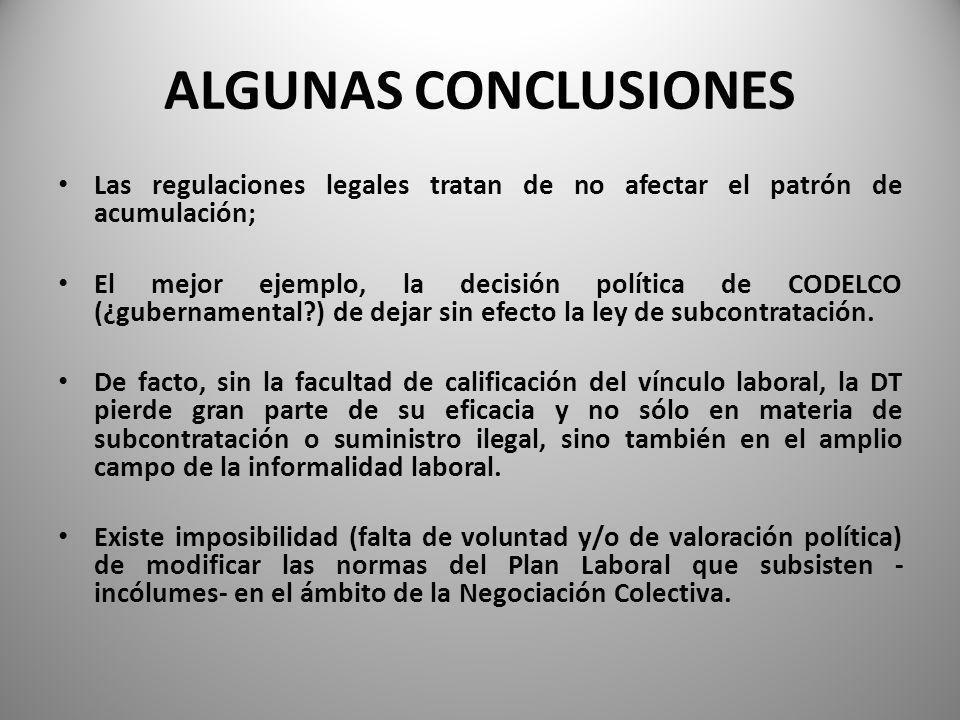 ALGUNAS CONCLUSIONES Las regulaciones legales tratan de no afectar el patrón de acumulación;