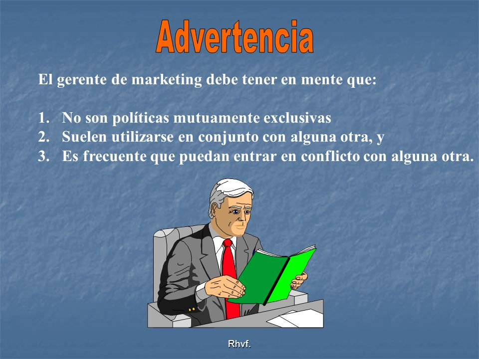 Advertencia El gerente de marketing debe tener en mente que: