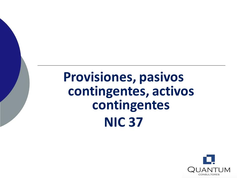 Provisiones, pasivos contingentes, activos contingentes NIC 37