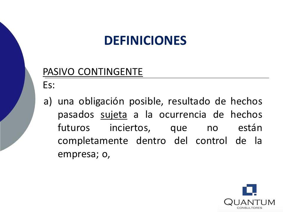 DEFINICIONES PASIVO CONTINGENTE Es: