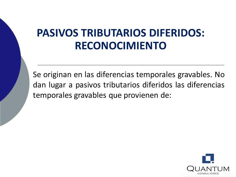 PASIVOS TRIBUTARIOS DIFERIDOS: RECONOCIMIENTO
