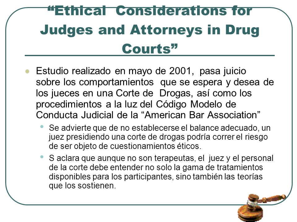 Ethical Considerations for Judges and Attorneys in Drug Courts