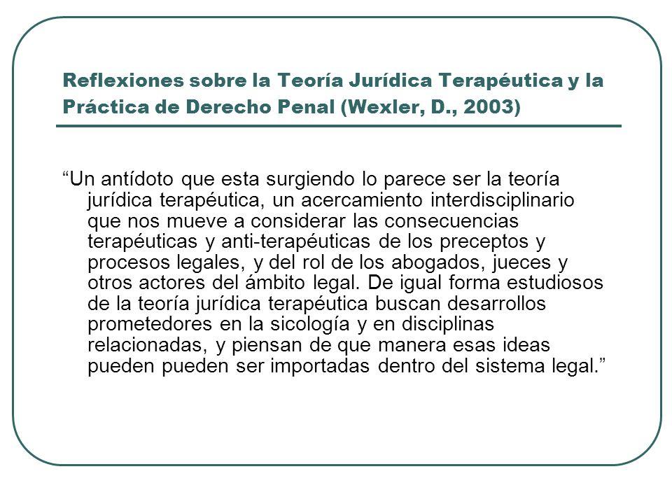 Reflexiones sobre la Teoría Jurídica Terapéutica y la Práctica de Derecho Penal (Wexler, D., 2003)