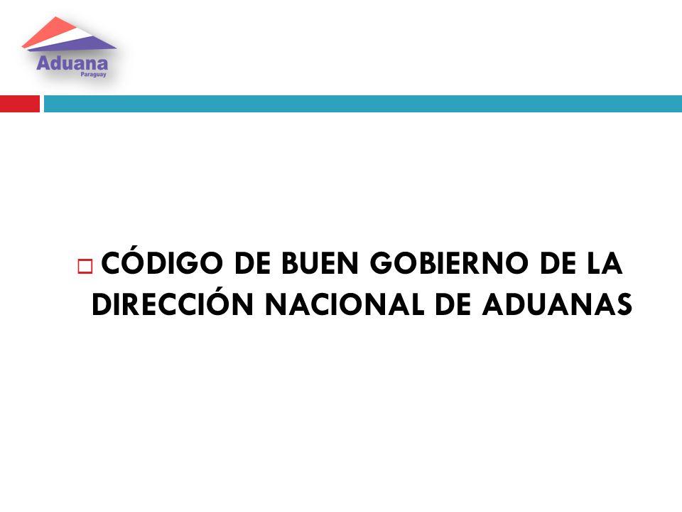 CÓDIGO DE BUEN GOBIERNO DE LA DIRECCIÓN NACIONAL DE ADUANAS