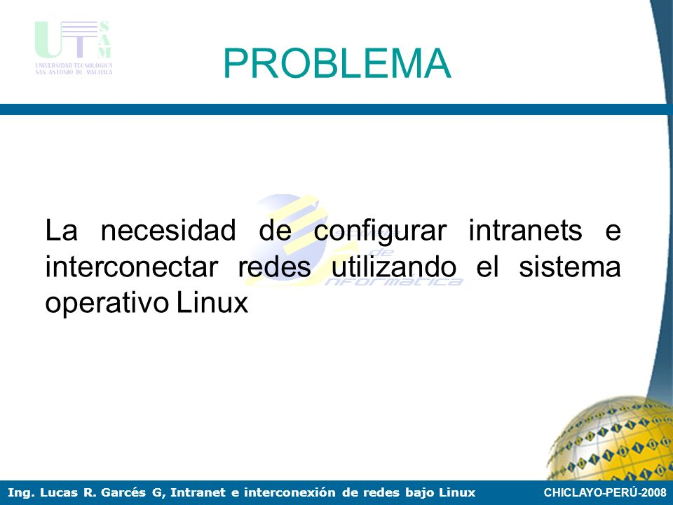 PROBLEMA La necesidad de configurar intranets e interconectar redes utilizando el sistema operativo Linux.