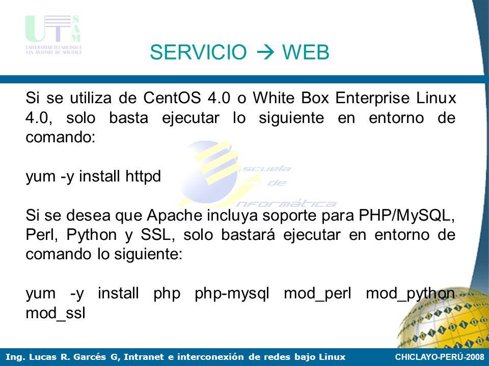 SERVICIO  WEB Si se utiliza de CentOS 4.0 o White Box Enterprise Linux 4.0, solo basta ejecutar lo siguiente en entorno de comando: