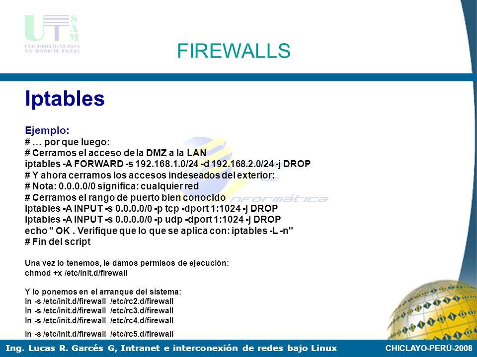 Iptables FIREWALLS Ejemplo: # … por que luego: