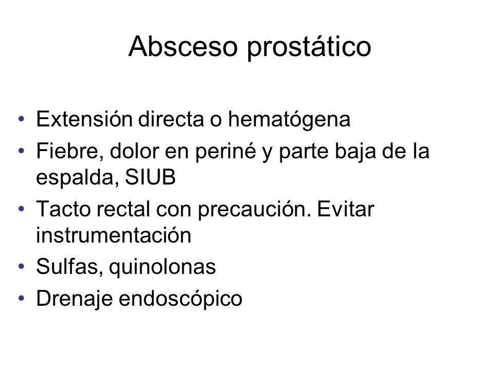 Absceso prostático Extensión directa o hematógena