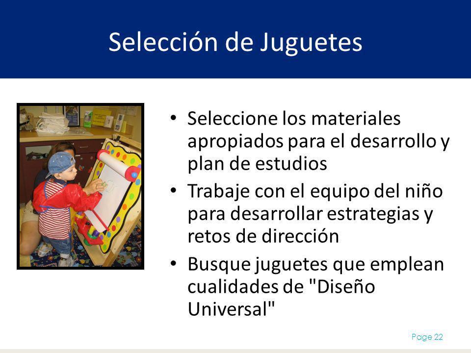 Selección de Juguetes Seleccione los materiales apropiados para el desarrollo y plan de estudios.