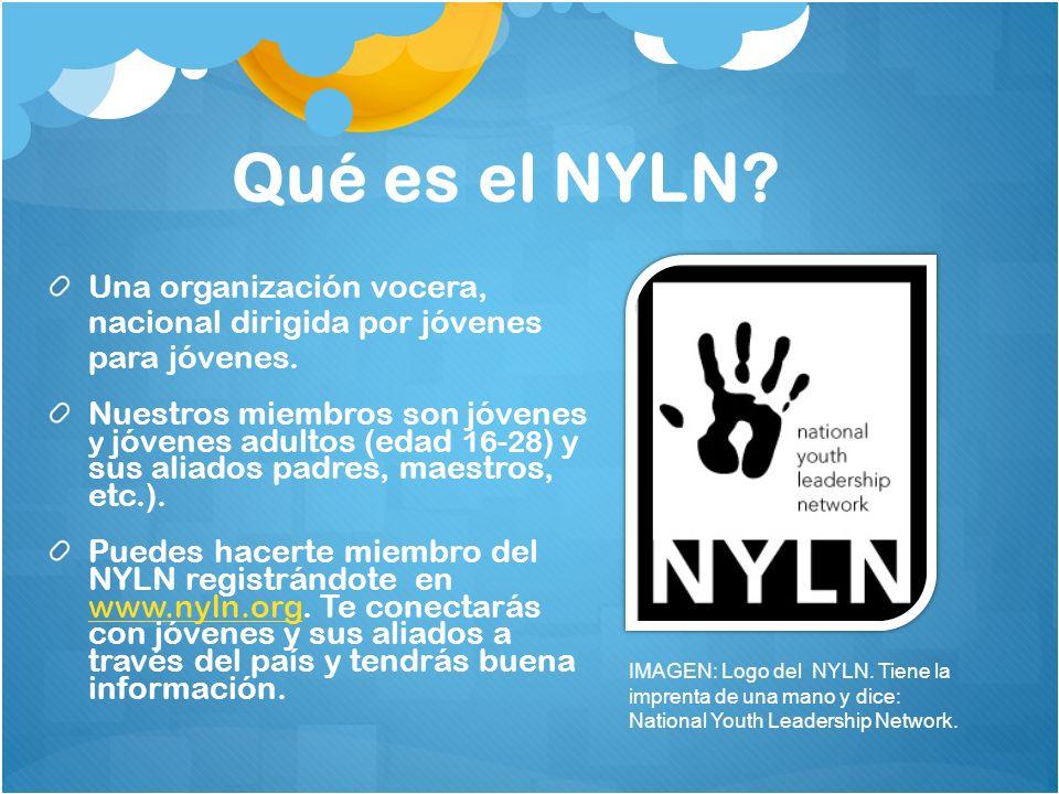 Qué es el NYLN Una organización vocera, nacional dirigida por jóvenes para jóvenes.