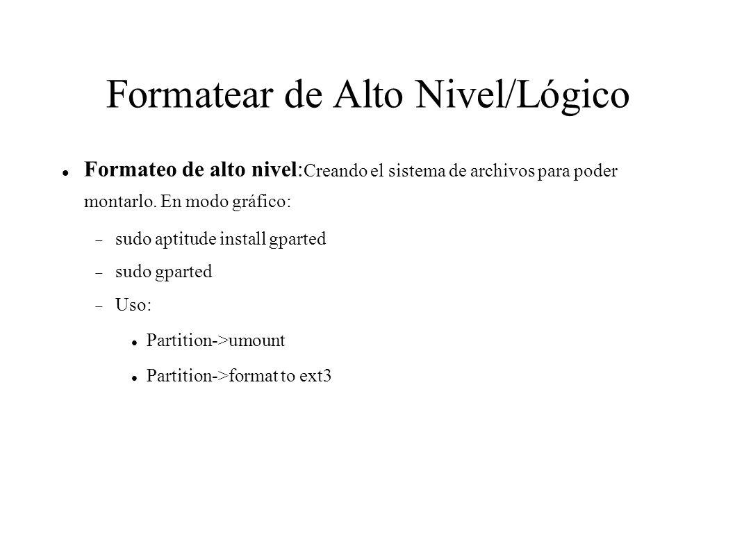 Formatear de Alto Nivel/Lógico