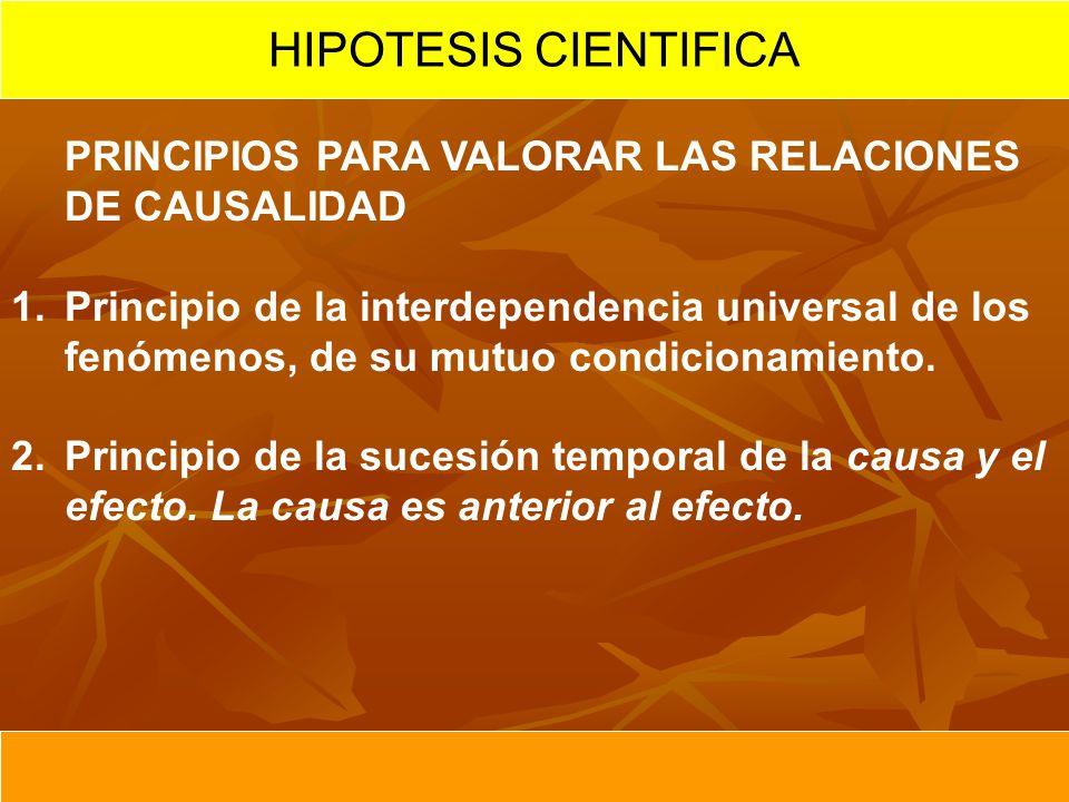 HIPOTESIS CIENTIFICA PRINCIPIOS PARA VALORAR LAS RELACIONES DE CAUSALIDAD.