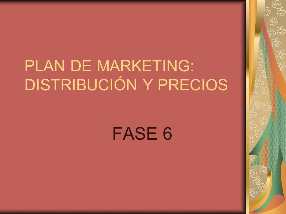 PLAN DE MARKETING: DISTRIBUCIÓN Y PRECIOS
