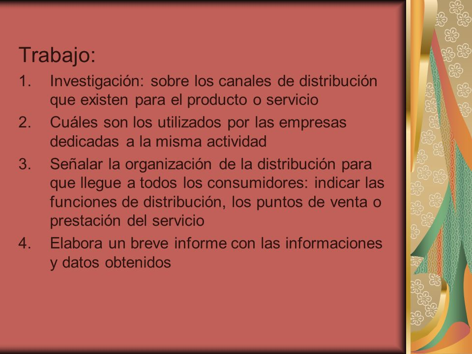 Trabajo: Investigación: sobre los canales de distribución que existen para el producto o servicio.