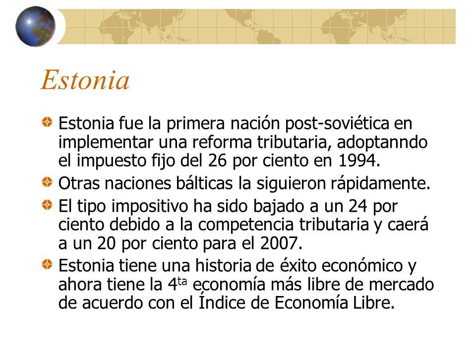 Estonia Estonia fue la primera nación post-soviética en implementar una reforma tributaria, adoptanndo el impuesto fijo del 26 por ciento en 1994.