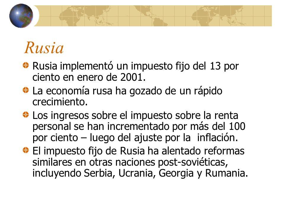 Rusia Rusia implementó un impuesto fijo del 13 por ciento en enero de 2001. La economía rusa ha gozado de un rápido crecimiento.