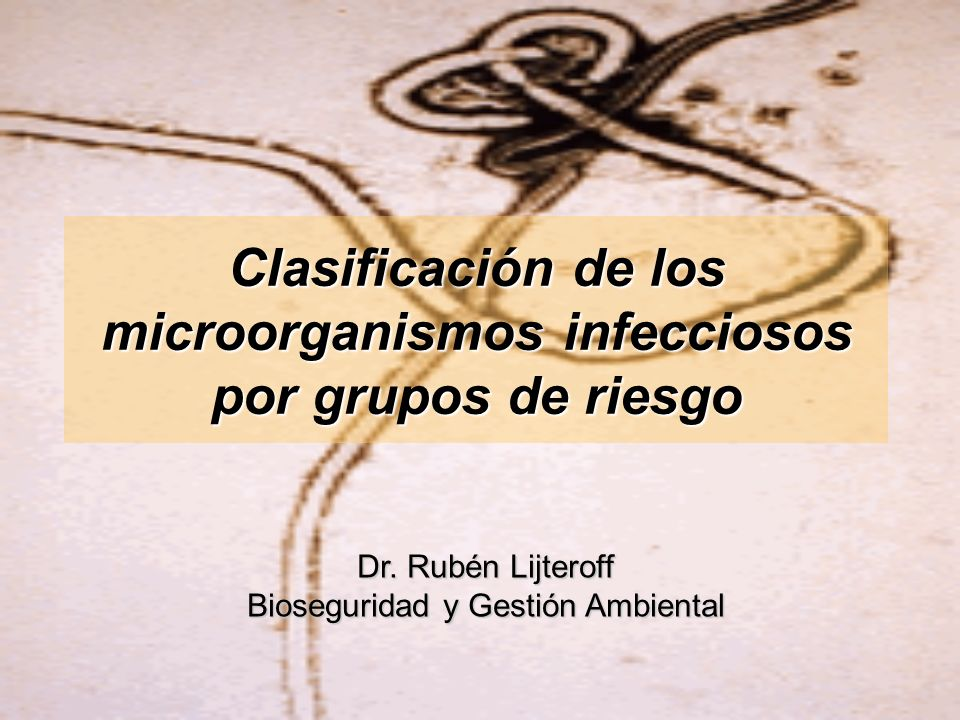 Clasificación de los microorganismos infecciosos por grupos de riesgo