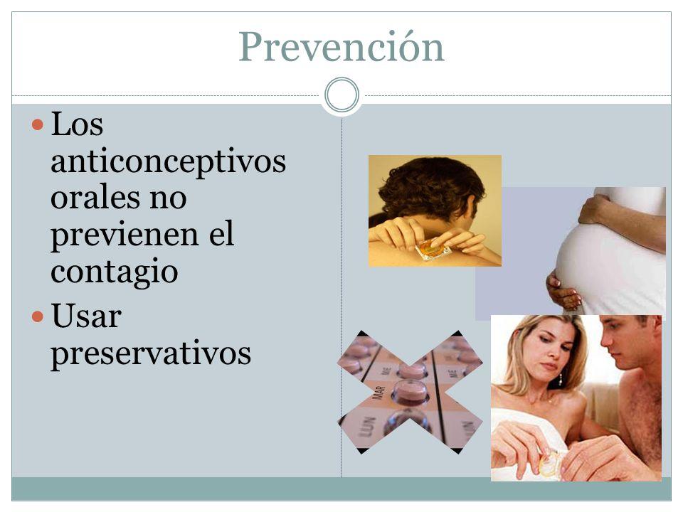 Prevención Los anticonceptivos orales no previenen el contagio