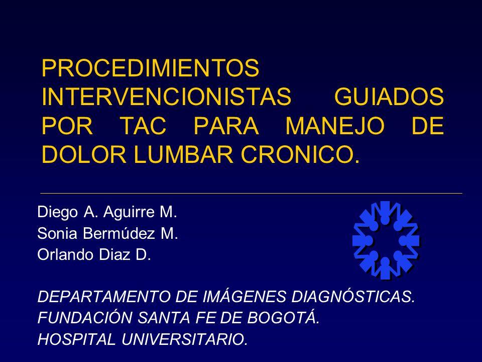 PROCEDIMIENTOS INTERVENCIONISTAS GUIADOS POR TAC PARA MANEJO DE DOLOR LUMBAR CRONICO.
