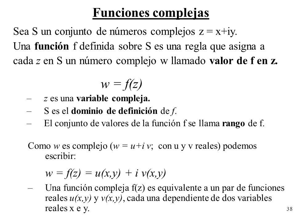 Funciones complejas Sea S un conjunto de números complejos z = x+iy.