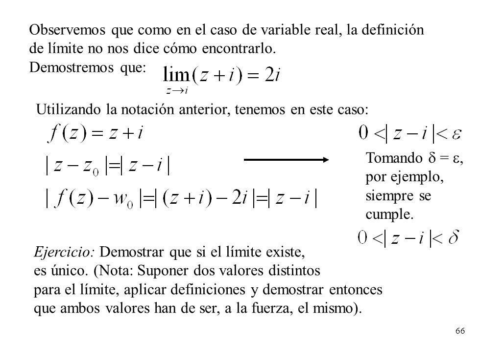 Observemos que como en el caso de variable real, la definición