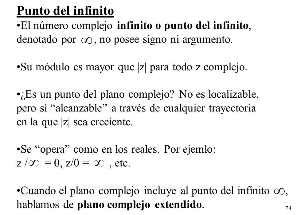 Punto del infinito El número complejo infinito o punto del infinito,