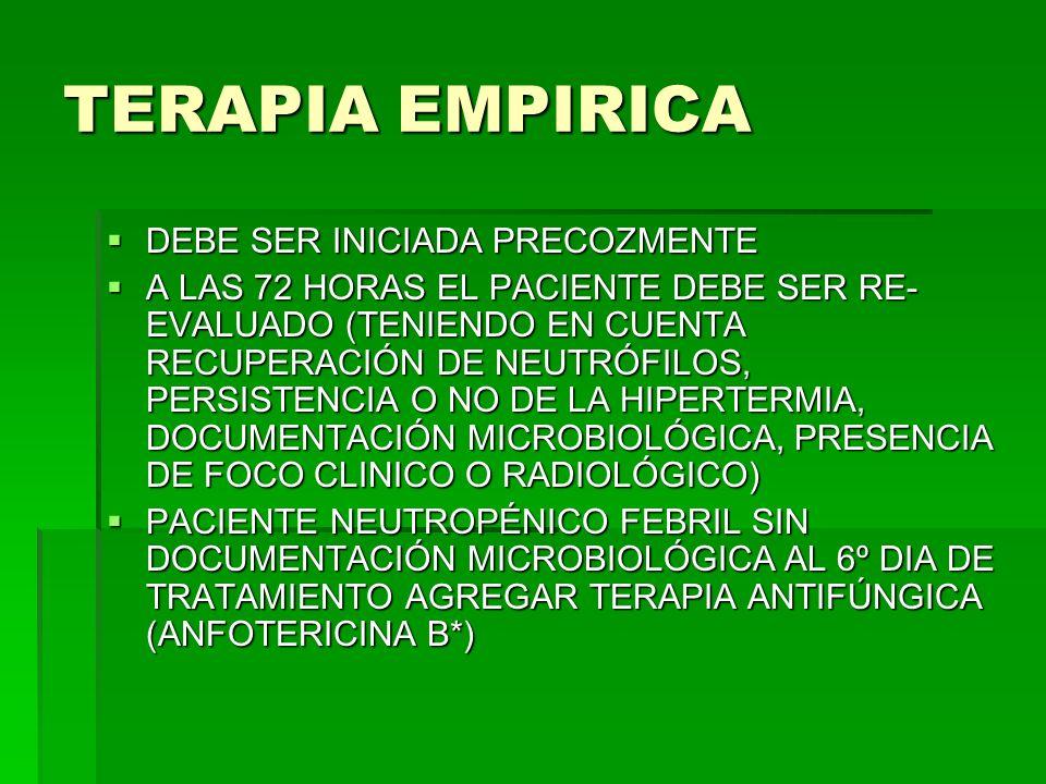 TERAPIA EMPIRICA DEBE SER INICIADA PRECOZMENTE