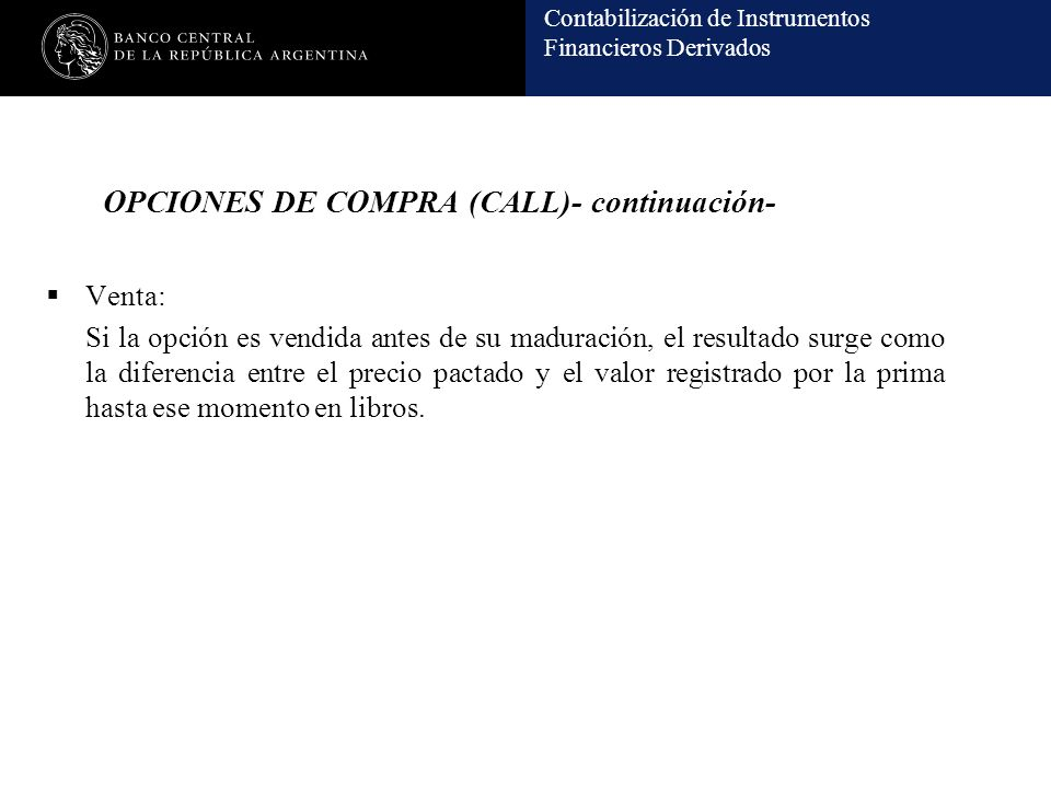 OPCIONES DE COMPRA (CALL)- continuación-