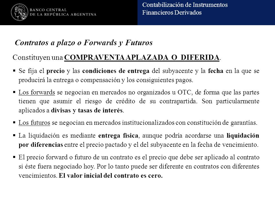 Contratos a plazo o Forwards y Futuros
