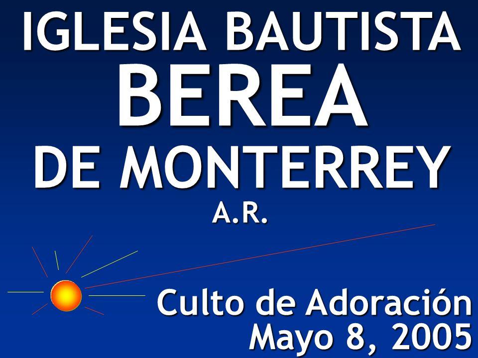 IGLESIA BAUTISTA BEREA DE MONTERREY A.R.