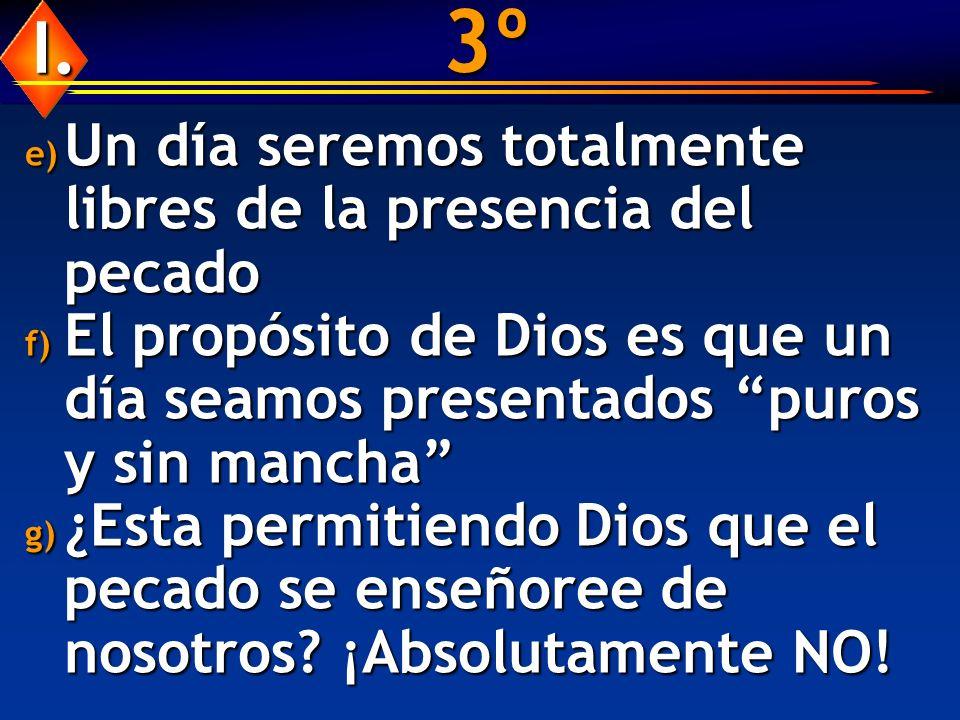 3º I. Un día seremos totalmente libres de la presencia del pecado