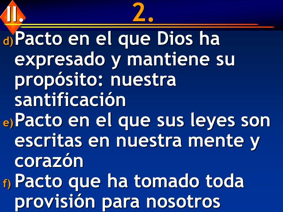 2. II. Pacto en el que Dios ha expresado y mantiene su propósito: nuestra santificación.
