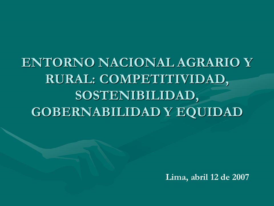 ENTORNO NACIONAL AGRARIO Y RURAL: COMPETITIVIDAD, SOSTENIBILIDAD, GOBERNABILIDAD Y EQUIDAD