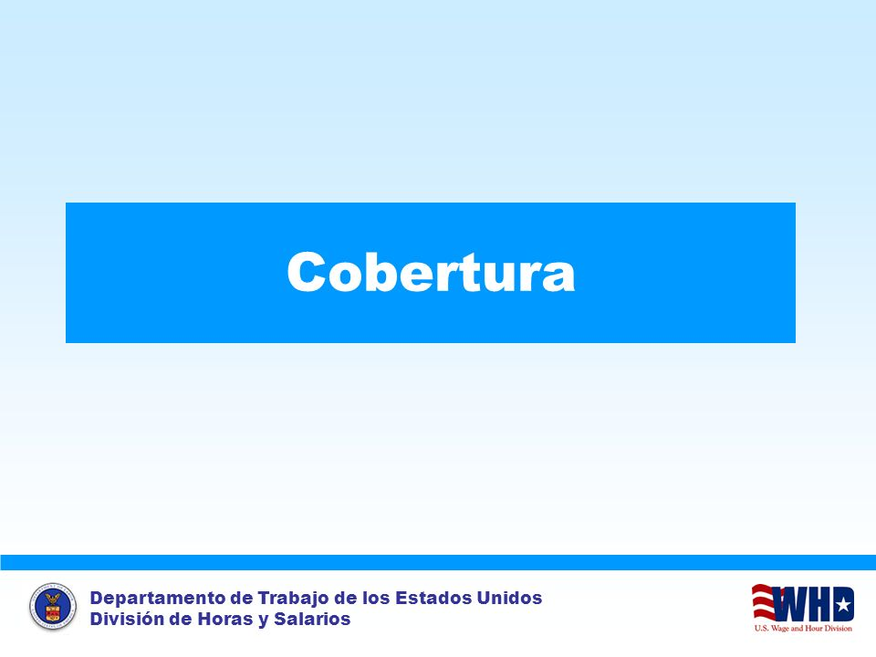 Cobertura Who is covered by the FLSA