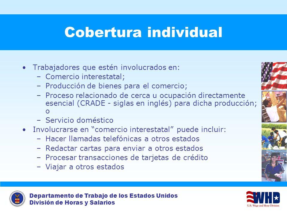 Cobertura individual Trabajadores que estén involucrados en: