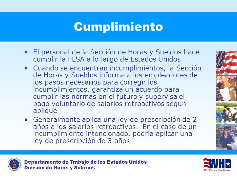 Cumplimiento El personal de la Sección de Horas y Sueldos hace cumplir la FLSA a lo largo de Estados Unidos.