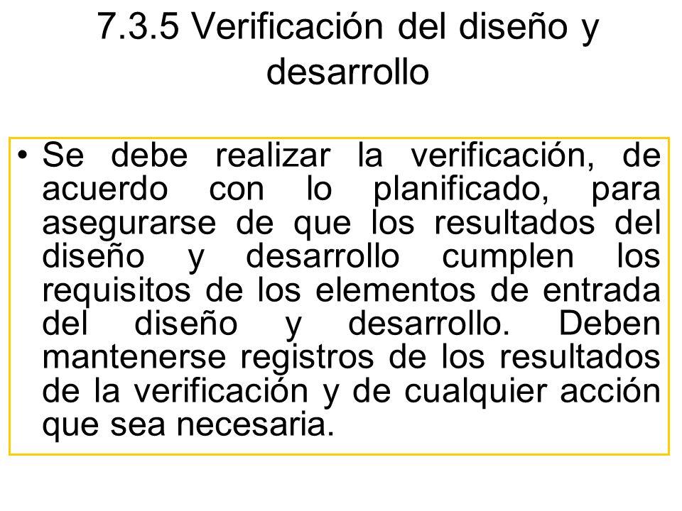 7.3.5 Verificación del diseño y desarrollo