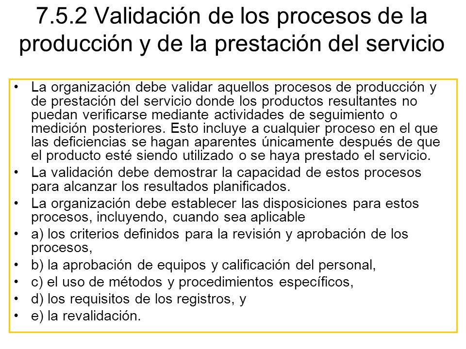 7.5.2 Validación de los procesos de la producción y de la prestación del servicio