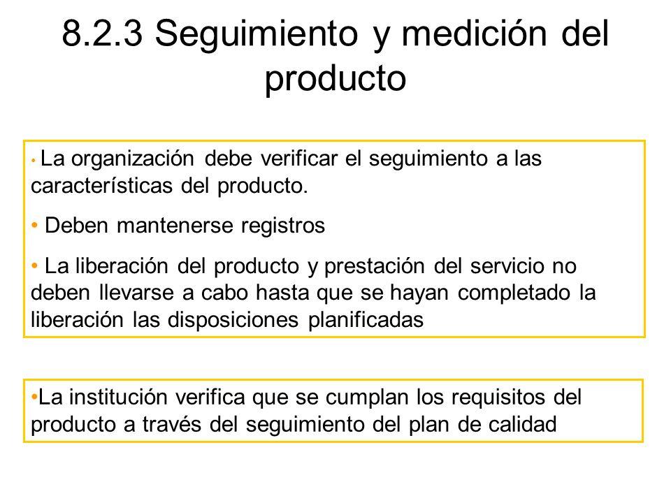 8.2.3 Seguimiento y medición del producto