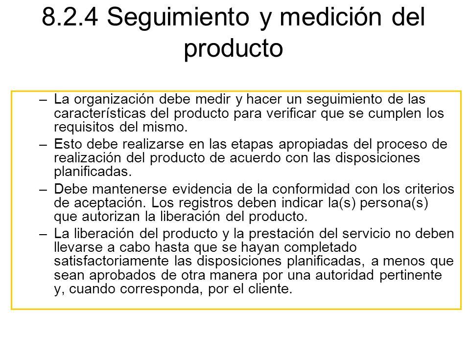 8.2.4 Seguimiento y medición del producto