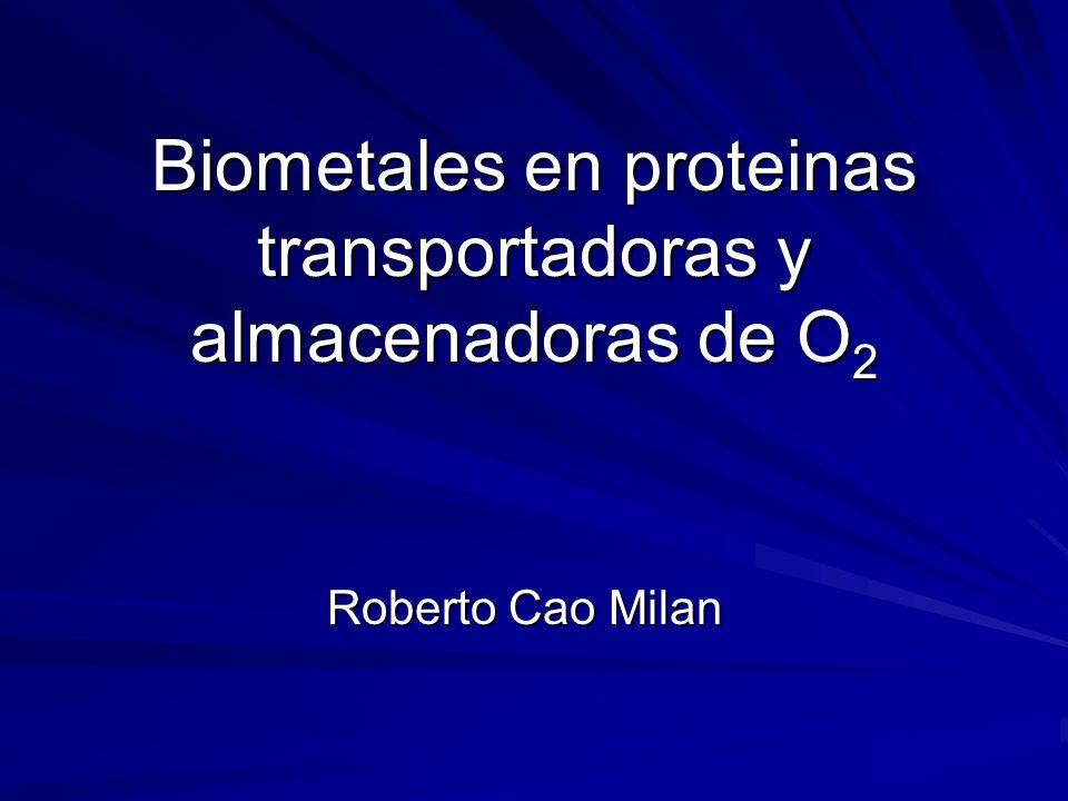 Biometales en proteinas transportadoras y almacenadoras de O2