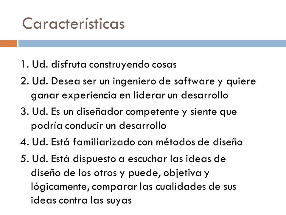 Características 1. Ud. disfruta construyendo cosas