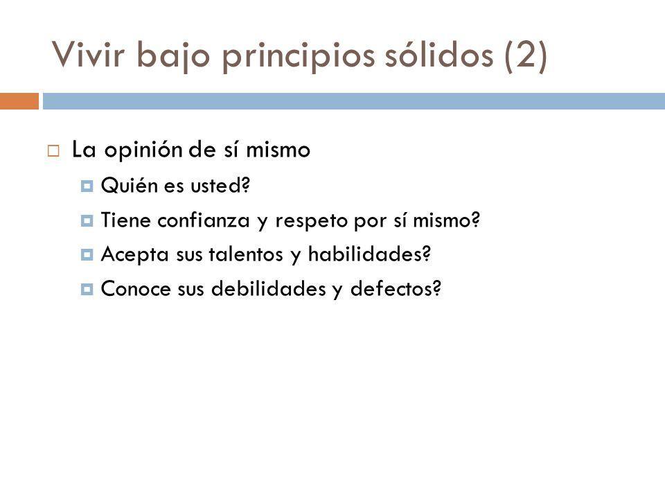 Vivir bajo principios sólidos (2)