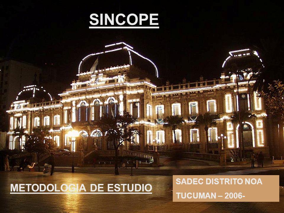SINCOPE SADEC DISTRITO NOA TUCUMAN – 2006- METODOLOGIA DE ESTUDIO