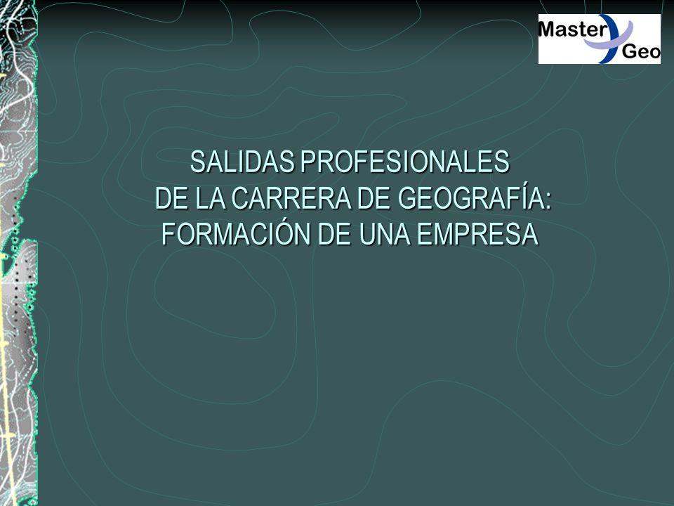 SALIDAS PROFESIONALES DE LA CARRERA DE GEOGRAFÍA: